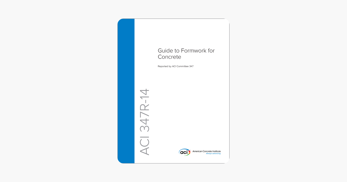 aci 347 guide to formwork for concrete